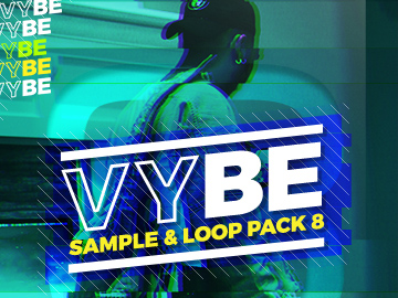 Vybe Sample & Loop Pack 8